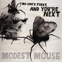 No One's First, And You're Next — Modest Mouse