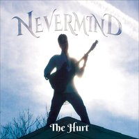 The Hurt — Nevermind