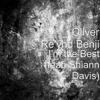 I'm the Best — Oliver Re'ynd Benji, Shiann Davis