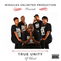True Unity of Christ (Miracles Unlimited Production Presents) — Arthur Johnson, Young Disciple & Visonaire