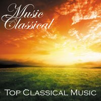 Music Classical - Top Classical Songs — Classical Music Songs