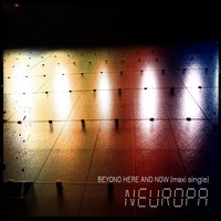 Beyond Here and Now — Neuropa