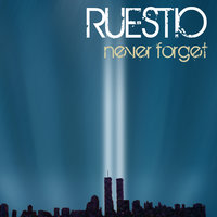 Never Forget — Ruestio