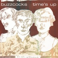 Time's Up — Buzzcocks