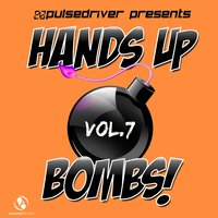 Hands up Bombs!, Vol. 7 — Pulsedriver