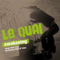 Awakening (Theme From The Element RISE UP Video) — Le Quai