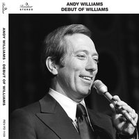 The Debut of Williams — Andy Williams