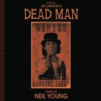 Dead Man: A Film By Jim Jarmusch (Music From And Inspired By The Motion Picture) — Neil Young, Dead Man Soundtrack