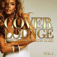 Cover Lounge - 20 Mega-Hits in a New Robe, Vol. 1 — сборник
