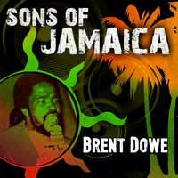 Sons of Jamaica — Brent Dowe