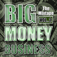 Big Money Business - The Mixtape, Vol. 2 — сборник