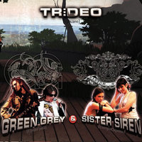 Trideo — Green Grey, Sister Siren