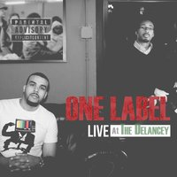 Live at the Delancey — One Label