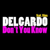 Don't You Know — Sina, Delgardo