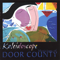 Kaleidoscope — Musicians of Door County, WI
