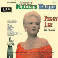 Songs From Pete Kelly's Blues — Ella Fitzgerald, Peggy Lee
