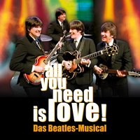 All You Need Is Love - Das Beatles Musical, Vol. 1 — Twist and Shout
