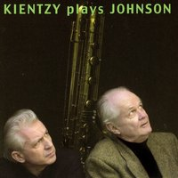 Kientzy Plays Johnson — Tom Johnson