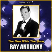 The Man With The Horn — Ray Anthony