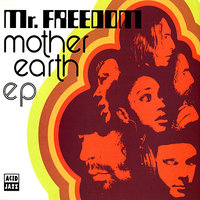 Mr. Freedom — Mother Earth