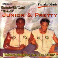 "Tribute To Okechukwu Azike a.k.a. ""Junior"" — Junior & Pretty"