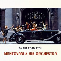 On The Road With — Mantovani & His Orchestra
