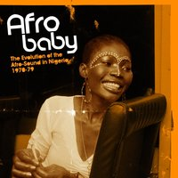 Afro Baby: The Evolution of the Afro-Sound in Nigeria 1970-79 — Soundway