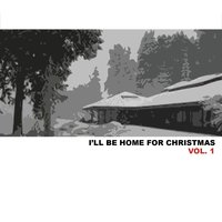 I'll Be Home For Christmas, Vol. 1 — сборник