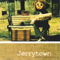 Way Out Waiting — Jerrytown