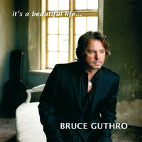 Beautiful Life — Bruce Guthro