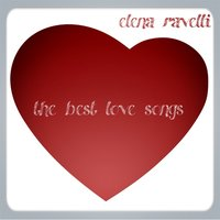 The Best Love Songs — Elena Ravelli, Francesco Lazzari, Elena Ravelli, Francesco Lazzari, Contaminati, Contaminati