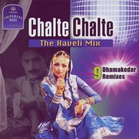 Chalte Chalte - The Haveli Mix — Various Artists - Music Today