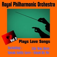 Royal Philharmonic Orchestra - Plays Love Songs, Volume Two — Royal Philharmonic Orchestra