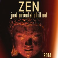 Zen (Just Oriental Chill out 2014) — сборник