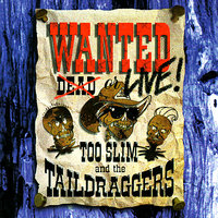 Wanted: Live — Too Slim and the Taildraggers