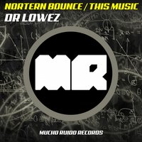 Nortern Bounce / This Music — Dr. Lowez