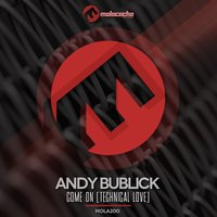 Come On (Technical Love) — Andy Bublick