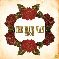True — The Blue Van