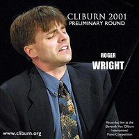 2001 Van Cliburn International Piano Competition Preliminary Round — Roger Wright