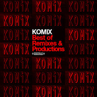 Best of Remixes And Productions — Komix