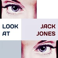 Look at — Jack Jones