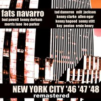 New York City 46 47 48 — Fats Navarro