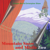 Mountain Snow and Mistletwo — Christopher Shaw & Bridget Ball