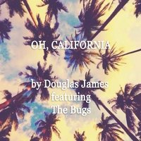 Oh California — Douglas James