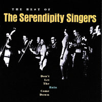 Don't Let The Rain Come Down: The Best Of The Serendipity Singers — The Serendipity Singers
