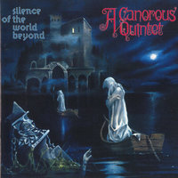 Silence Of The World Beyond — A Canorous Quintet