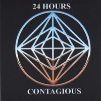 Contagious — 24 Hours