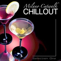 Milano Catwalk Chillout: Selection One — Exclusive Soundwave