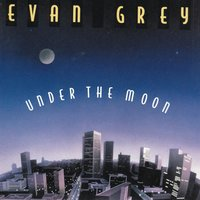 Under the Moon — Evan Grey