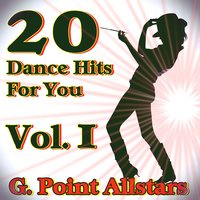 20 Dance Hits For You, Vol.1 — G. Point Allstars
